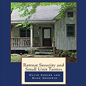 Retreat Security and Small Unit Tactics Hörbuch