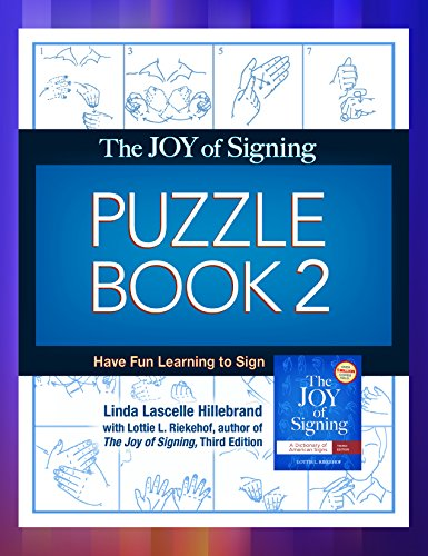(The Joy of Signing Puzzle Book 2: Have Fun Learning to Sign)