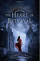 The Heart of Betrayal: The Remnant Chronicles, Book Two Hardcover