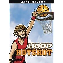 Hoop Hotshot (Jake Maddox Sports Stories)