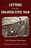 Letters from the Spanish Civil War: A U.S. Volunteer Writes Home, Peter N. Carroll, Fraser Ottanelli, 1606351745