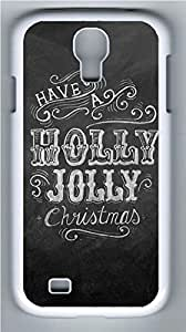 Galaxy S4 Case, Personalized Protective Hard PC White Edge Holly Jolly Case Cover for Samsung Galaxy S4