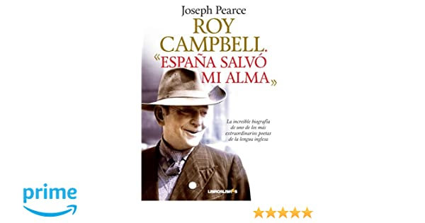 Roy Campbell. España salvó mi Alma (Spanish Edition): Joseph Pearce: 9788492654741: Amazon.com: Books