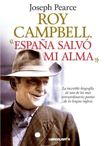 Roy Campbell. España salvo mi Alma (Spanish Edition) [Joseph Pearce] (Tapa Blanda)