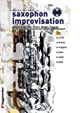 Saxophon Improvisation. Inkl. CD: Akkorde, Scales, Licks, Pattern, Übungen u. Warm ups. Für alle Saxophone, Klarinette und Trompete empfehlenswert. Rock, Blues, Reggae, Jazz, Soul, Pop