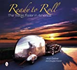 img - for Ready to Roll: The Travel Trailer in America by Arrol Gellner (2014-09-16) book / textbook / text book