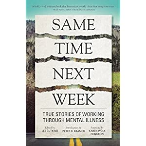 Learn more about the book, Same Time Next Week: True Stories of Working Through Mental Illness