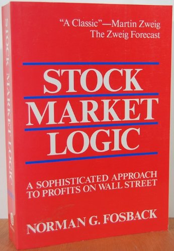 - Stock Market Logic: A Sophisticated Approach to Profits on Wall Street