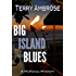 Big Island Blues: A McKenna Mystery (Trouble in Paradise Book 3)