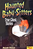 Haunted Baby-Sitters, Allan Zullo, 0816743282