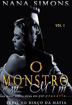 O Monstro em Mim (Série no Berço da Máfia Livro 1) por [Simons, Nana]