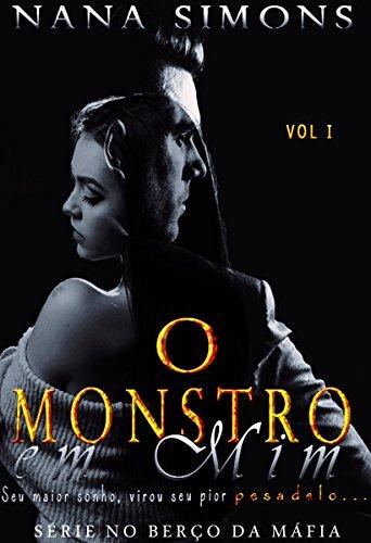 O Monstro em Mim (Série no Berço da Máfia Livro 1)
