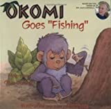 Okomi Goes Fishing, Clive Dorman and Helen Dorman, 1584690577
