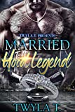 Married To A Hood Legend: An Urban Standalone