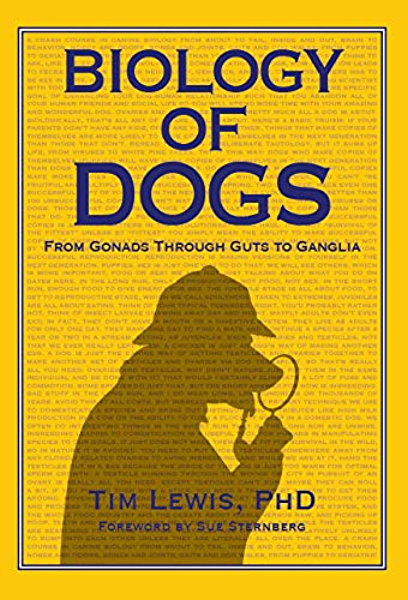 Biology of Dogs: From Gonads Through Guts To Ganglia (English ...