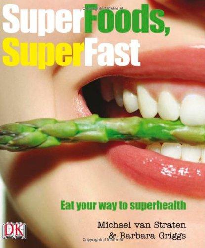 Superfoods Superfast, by Michael Van Straten, Barbara Griggs