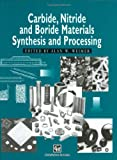 Carbide, Nitride and Boride Materials Synthesis and Processing, Weimer, Alan W., 0412540606