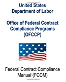 Office of Federal Contract Compliance Programs (OFCCP): Federal Contract Compliance Manual, U. S. Department of Labor, 1475109466