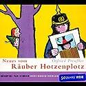Neues vom Räuber Hotzenplotz Performance by Otfried Preußler Narrated by Michael Mendl, Dustin Semmelrogge