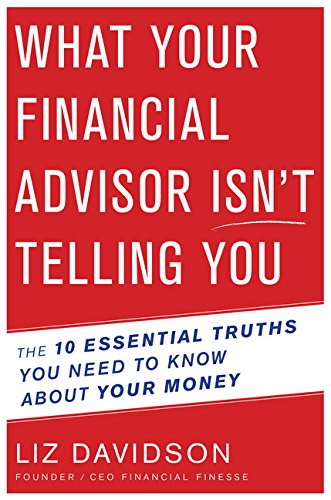 What Your Financial Advisor Isn't Telling You: The 10 Essential Truths You Need to Know About Your Money pdf epub