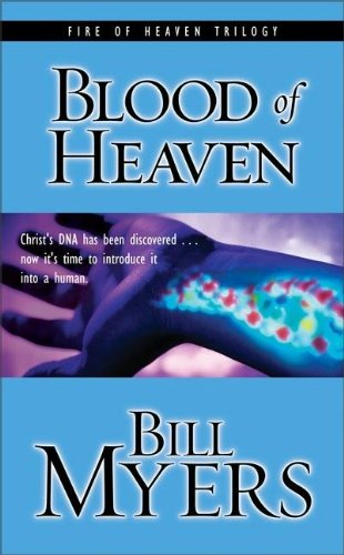 Blood of Heaven: Christ's DNA Has Been Discovered . . . Now It's Time to Introduce It into a Human (Blood of Heaven Trilogy - Wa Stores Myer
