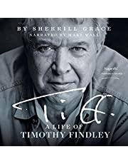 Tiff: A Life of Timothy Findley