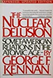 The Nuclear Delusion, George F. Kennan, 0394713184