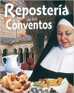 Reposteria De Los Conventos Rincon Del Paladar El Rincón Del Paladar: Amazon.es: Concha López, Equipo Susaeta: Libros