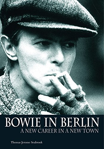 Bowie In Berlin: A new career in a new - Bowie Of Town