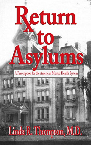 Return To Asylums A Prescription For The American Mental Health