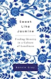 Sweet Like Jasmine: Finding Identity in a Culture