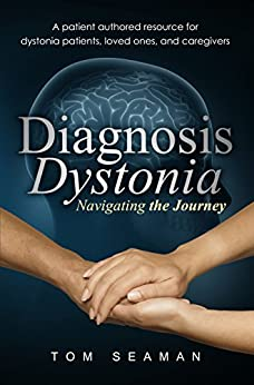 Diagnosis Dystonia: Navigating the Journey by [Seaman, Tom]