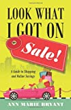 Look What I Got on Sale!, Ann Marie Bryant, 1478716339