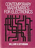 img - for Contemporary Mathematics for Electronics by Gothmann William H. (1981-10-01) Hardcover book / textbook / text book