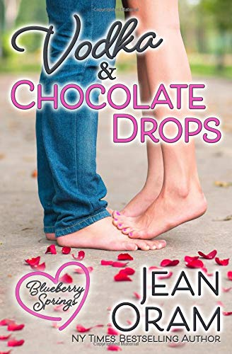 Vodka and Chocolate Drops: A Blueberry Springs Sweet Chick Lit Contemporary Romance