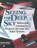 Seeing the Deep Sky, Fred Schaaf, 0471530697
