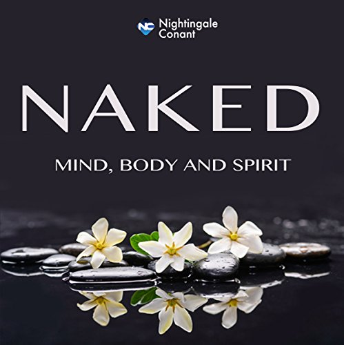 Naked: Mind, Body and Spirit