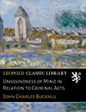img - for Unsoundness of Mind in Relation to Criminal Acts book / textbook / text book
