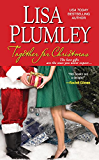 Together for Christmas (A Kismet Christmas Romance Book 3)