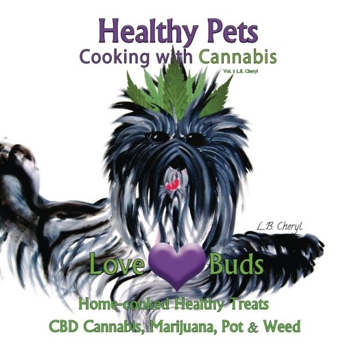 Love-Buds-Healthy-Pets-Home-Cooked-Healthy-Treats-with-CBD-Cannabis-Marijuana-Pot-Weed-Cooking-with-Cannabis-Volume-5