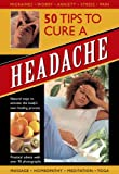 50 Tips to Cure a Headache, Raje Airey, 0754820580