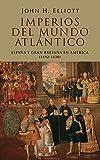 Imperios del mundo atlántico: España y Gran Bretaña en América (1492-1830) (Pensamiento)