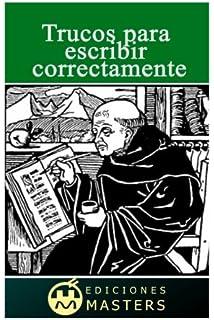 Trucos para escribir correctamente: Reglas para extranjeros (Spanish Edition)