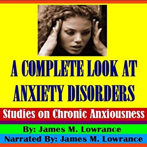 A Complete Look at Anxiety Disorders Audiobook