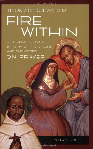 esa of Avila, St. John of the Cross and the Gospel-On Prayer ()