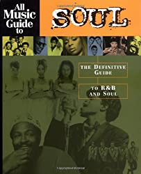 All Music Guide to Soul: The Definitive Guide to Randb and Soul (All Music Guide Required Listening)