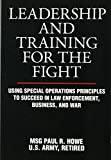 img - for Leadership and Training for the Fight: Using Special Operations Principles to Succeed in Law Enforcement, Business, and War book / textbook / text book