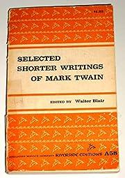 Selected Shorter Writings Of Mark Twain -…
