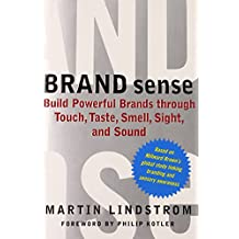 BRAND sense: Build Powerful Brands through Touch,Taste,Smell,Sight and Sound