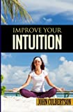 Improve Your Intuition, John Culbertson, 148404813X